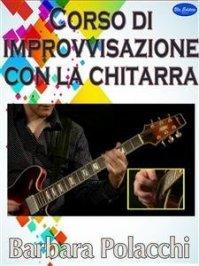 Corso di Improvvisazione con la Chitarra (eBook)