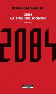 2084. LA FINE DEL MONDO di Boualem Sansal