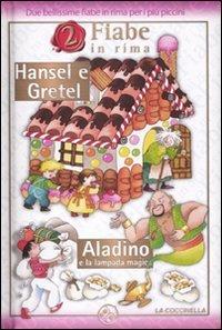 2 Fiabe in Rima: Hansel e Gretel - Aladino e la Lampada Magica