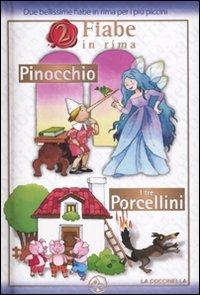 2 Fiabe in Rima: Pinocchio - I 3 Porcellini