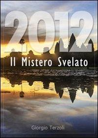 2012 - il Mistero Svelato (eBook)
