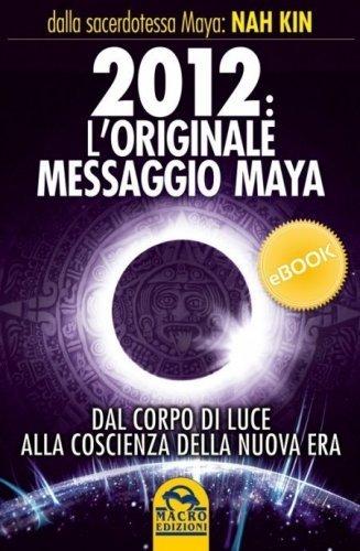 2012 L'Originale Messaggio Maya (eBook)