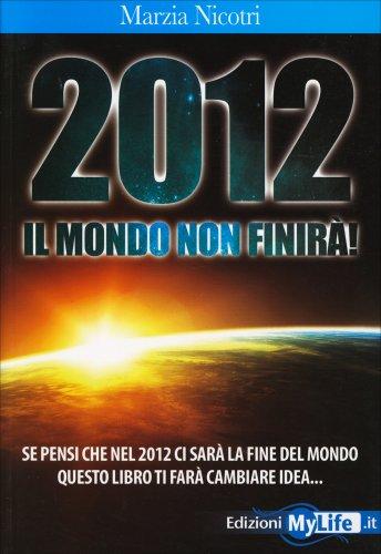 2012 il Mondo non Finirà