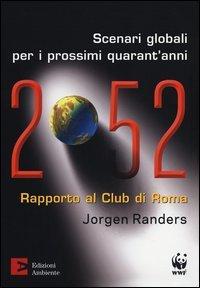 2052. Scenari Globali per i Prossimi Quarant'Anni