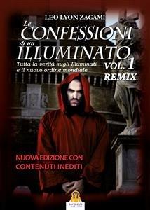 Le Confessioni di un Illuminato - Vol. 1 Remix (eBook)