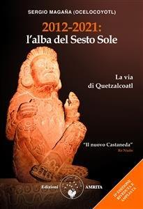 2012-2021: L'Alba del Sesto Sole (eBook)