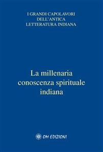 I Veda - La Millenaria Conoscenza Spirituale Indiana (eBook)