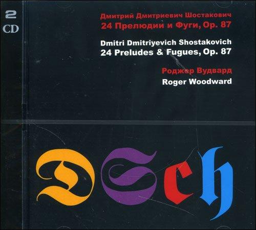 Dmitri Dmitriyevich Shostakovich - 24 Preludes & Fugues, Op. 87