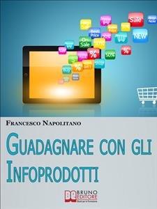 Guadagnare con gli Infoprodotti (eBook)