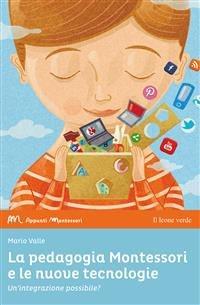 La Pedagogia Montessori e le Nuove Tecnologie (eBook)