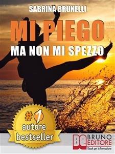 Mi Piego ma Non mi Spezzo (eBook)