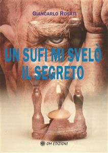 Un Sufi Mi Svelò il Segreto (eBook)