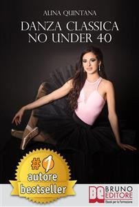 Danza Classica No Under 40 (eBook)