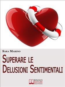 Superare le Delusioni Sentimentali (eBook)