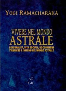 Vivere nel Mondo Astrale (eBook)