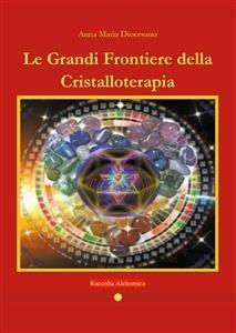 Le Grandi Frontiere della Cristalloterapia (eBook)