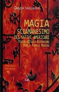 Magia e Sciamanesimo dei Nativi Americani (eBook)