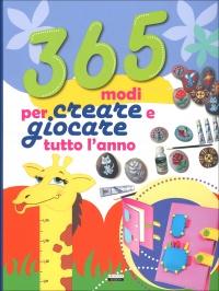 365 Modi per Creare e Giocare Tutto l'Anno