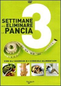 3 Settimane per Eliminare la Pancia - DVD