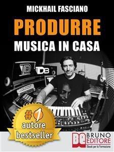 Produrre Musica in Casa (eBook)