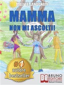Mamma non Mi Ascolti! (eBook)