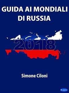 Guida ai Mondiali di Russia 2018 (eBook)