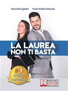 La Laurea Non Ti Basta (eBook)