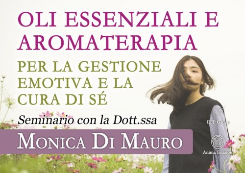 Oli Essenziali e Aromaterapia (Video Seminario)