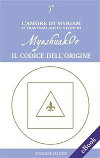 MyeshuakOr - Il Codice dell'Origine (eBook)