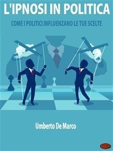 L'Ipnosi in Politica (eBook)