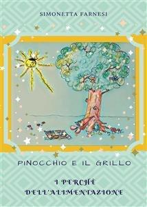 Pinocchio e il Grillo - I Perchè dell'Alimentazione (eBook)