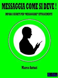 Messaggia come si Deve! (eBook)