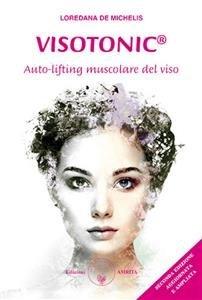Visotonic: auto-lifting muscolare del viso (eBook)