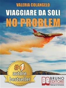 Viaggiare da Soli No Problem (eBook)
