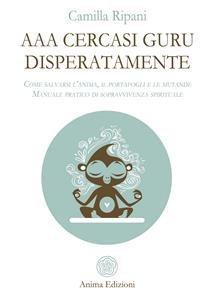 AAA Cercasi Guru Disperatamente (eBook)
