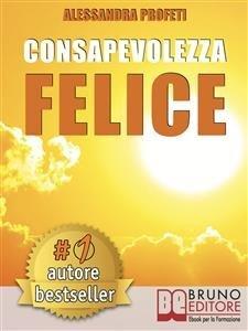 Consapevolezza Felice (eBook)