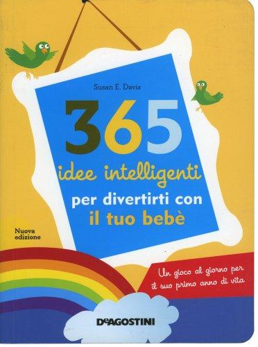 365 Idee Intelligenti per Divertirti con il Tuo Bebè