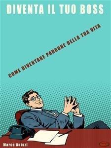 Diventa il tuo Boss (eBook)