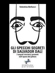 Gli Specchi Segreti di Salvador Dalí (eBook)