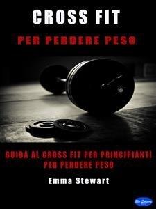 Cross-Fit per Perdere Peso (eBook)