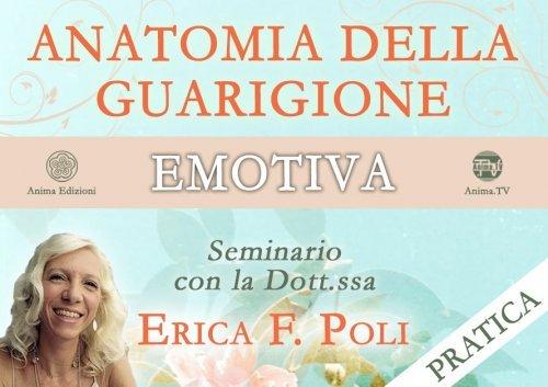 Anatomia della Guarigione Emotiva - Pratica (Video Seminario)