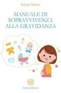 Manuale di Sopravvivenza alla Gravidanza (eBook)