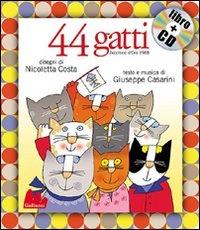 44 Gatti - Con CD Audio