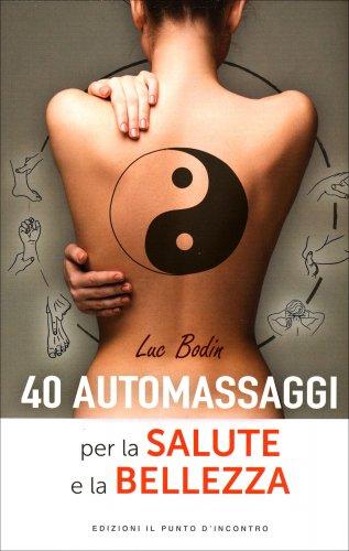 40 Automassaggi per la Salute e la Bellezza