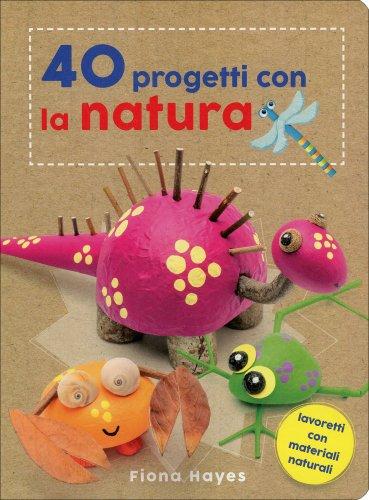 40 Progetti con la Natura