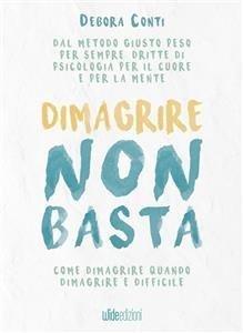 Dimagrire Non Basta (eBook)