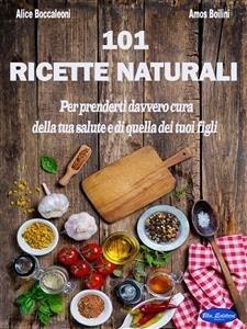101 Ricette Naturali (eBook)