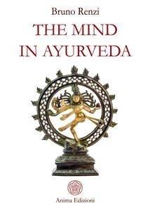 The mind in Ayurveda (eBook in Inglese)
