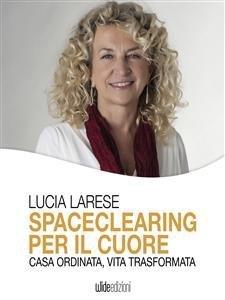 Spaceclearing per il Cuore (eBook)