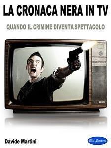 La Cronaca Nera In TV (eBook)